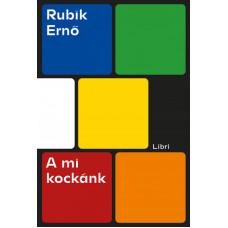 Rubik Ernő - A mi kockánk--
